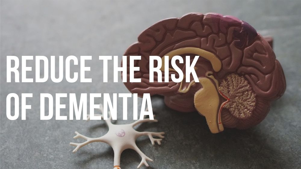 reduce the risk of dementia
