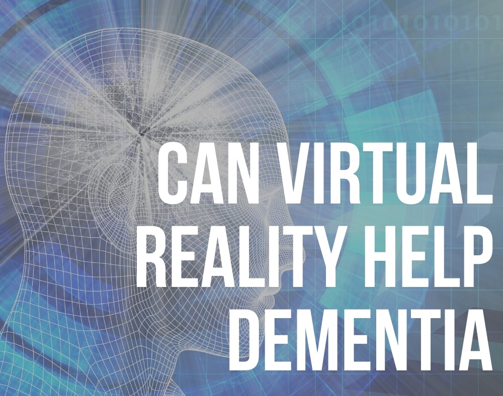can virtual reality help dementia