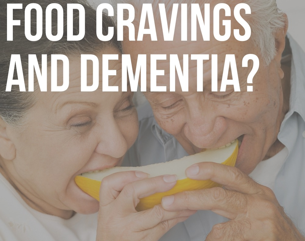 are food cravings a sign of dementia