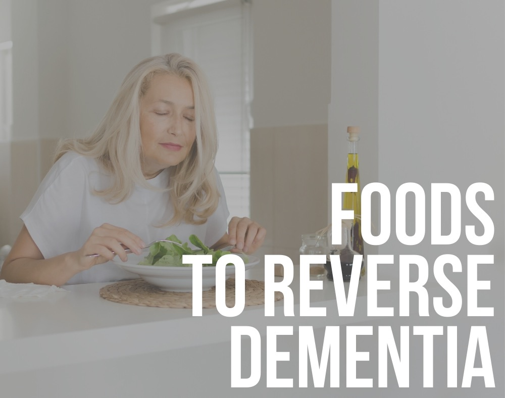 foods to reverse dementia