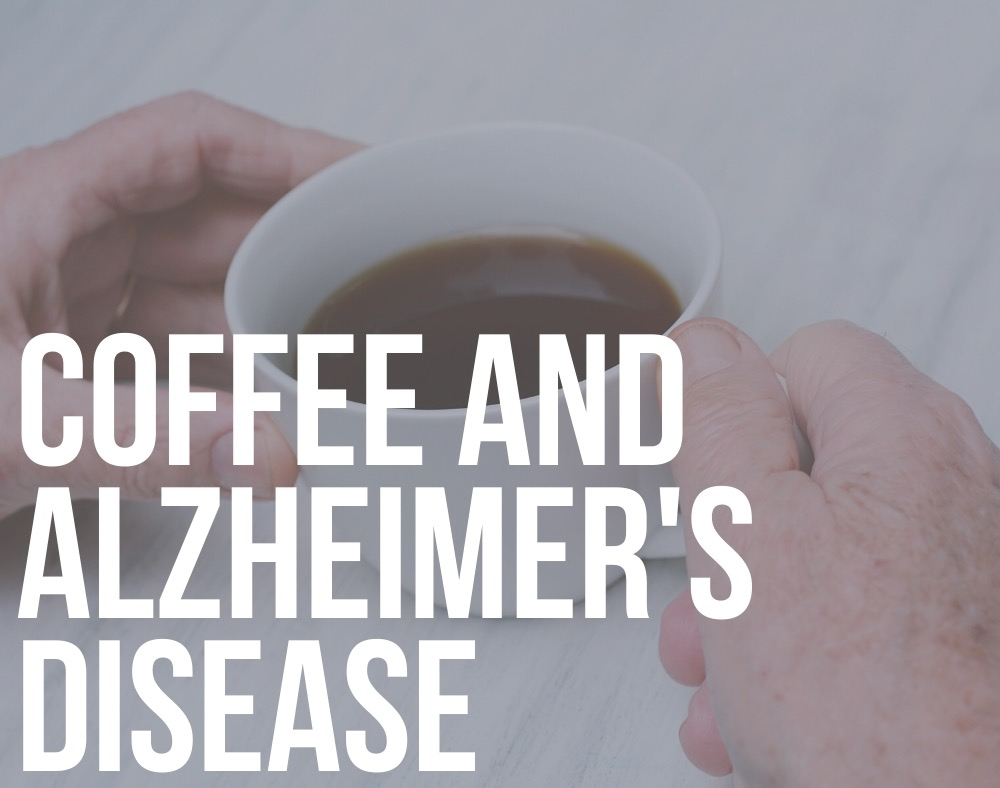 coffee and alzheimer's disease