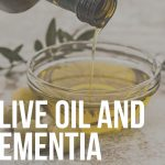 olive oil and dementia