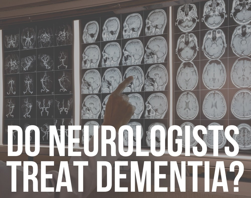 do neurologists treat dementia