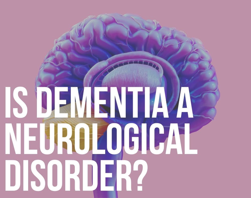 is dementia a neurological disorder