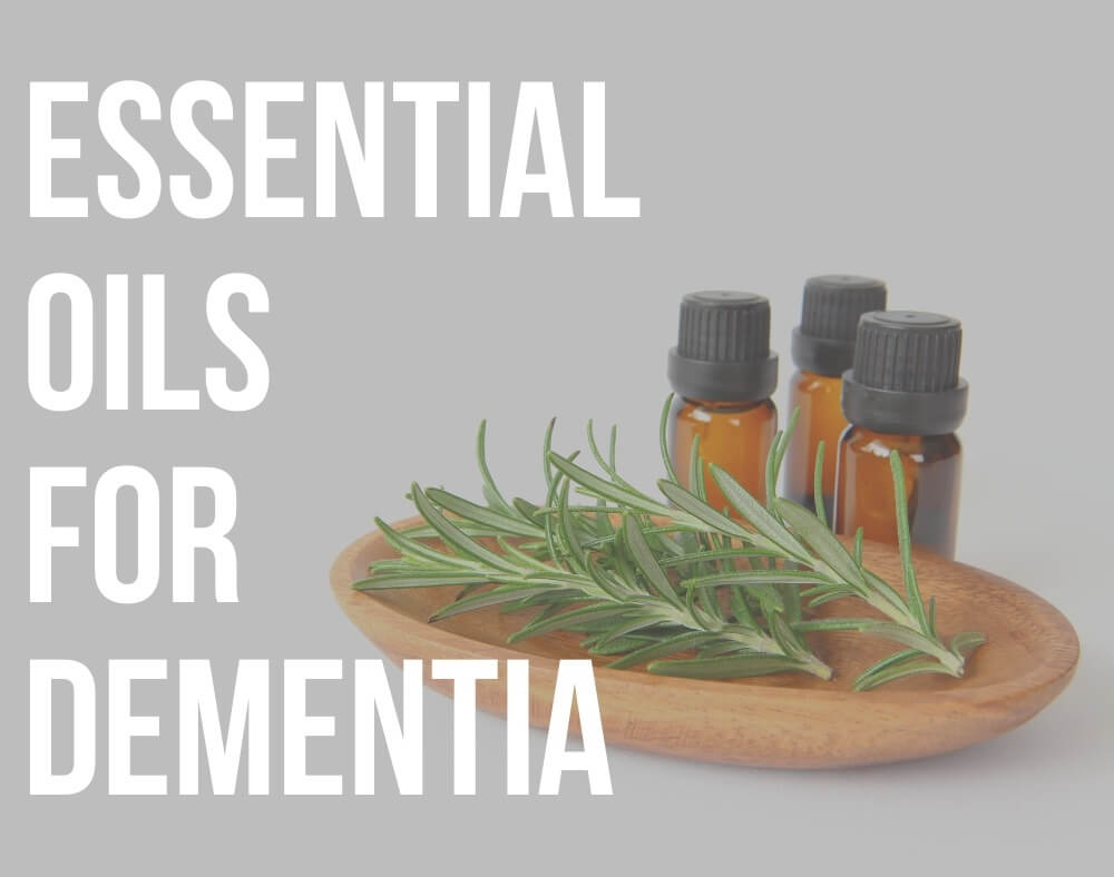 essential oils for dementia