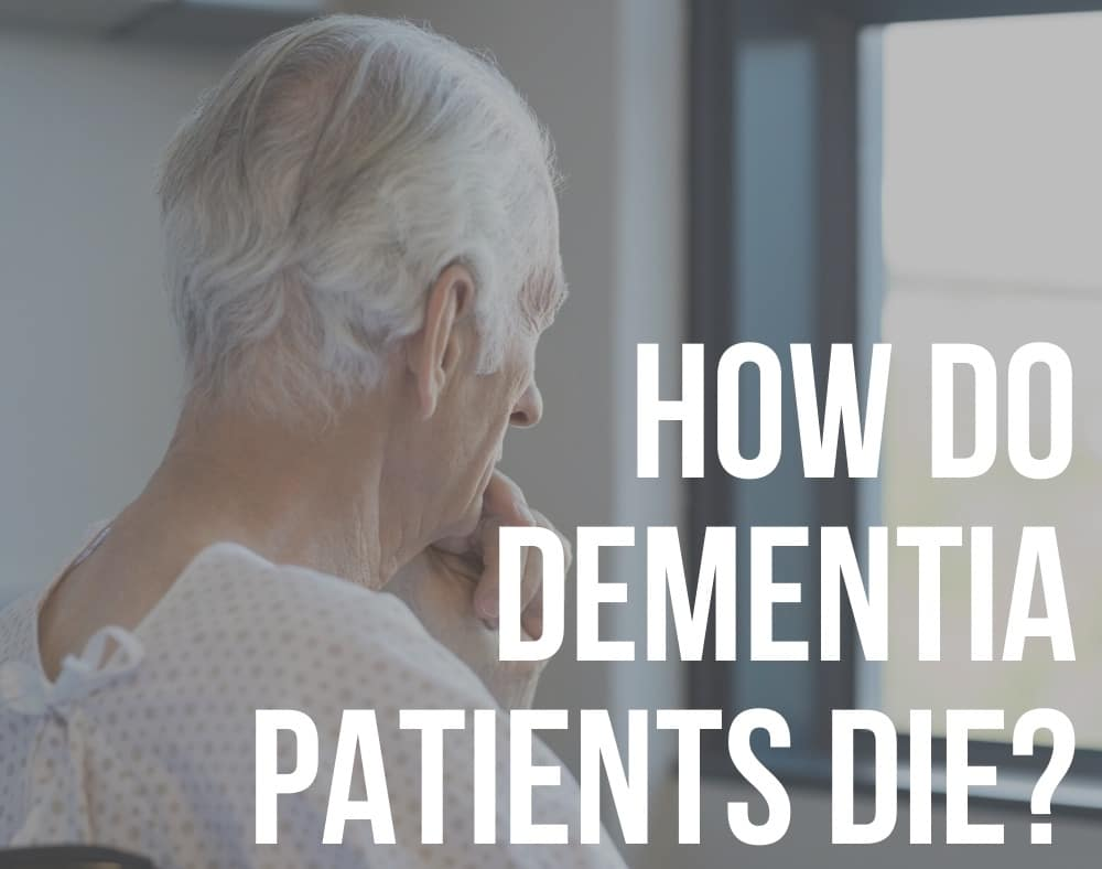 how do dementia patients die