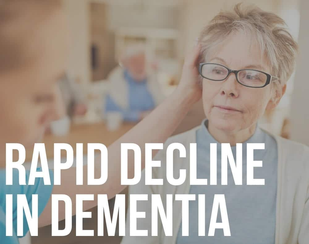 rapid decline in dementia