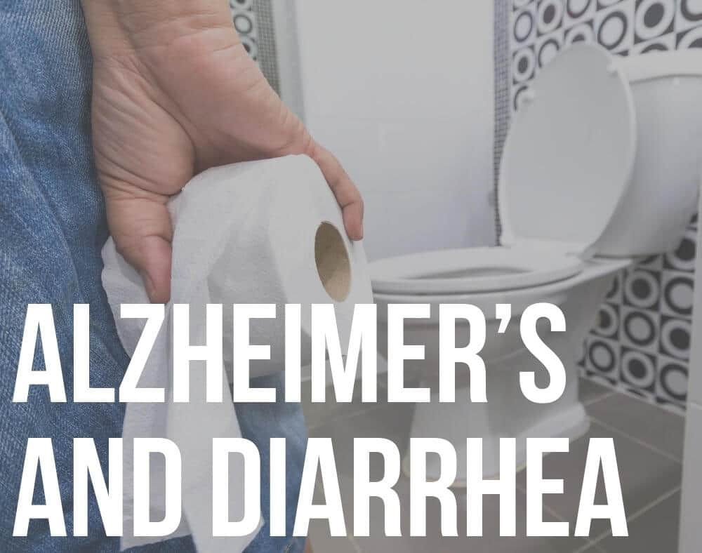 alzheimer's and diarrhea