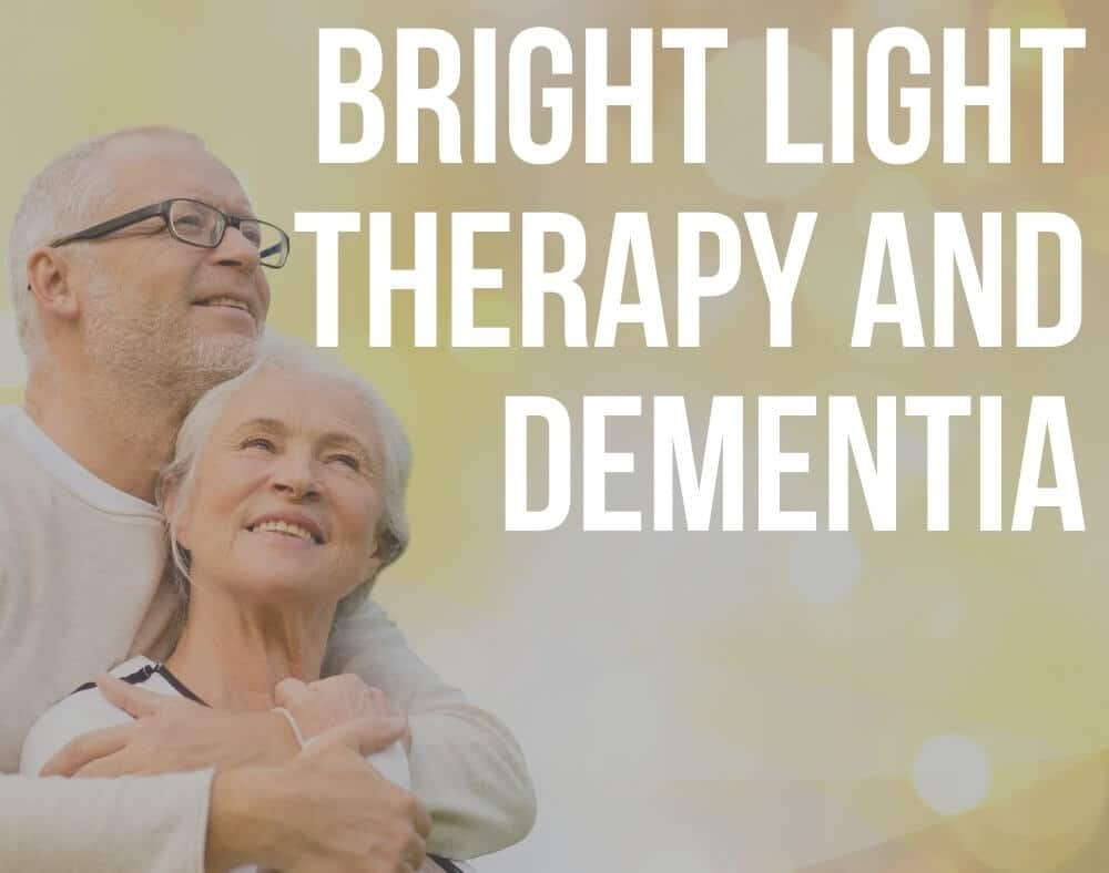 bright light therapy and dementia