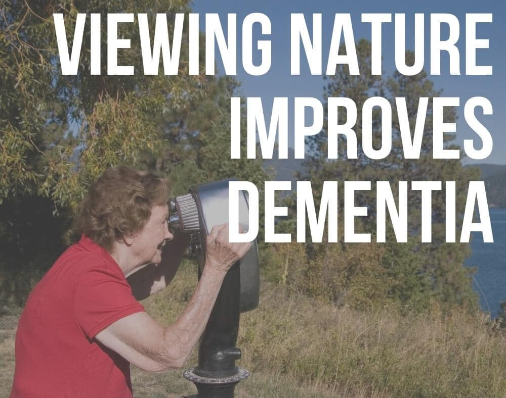viewing nature improves dementia