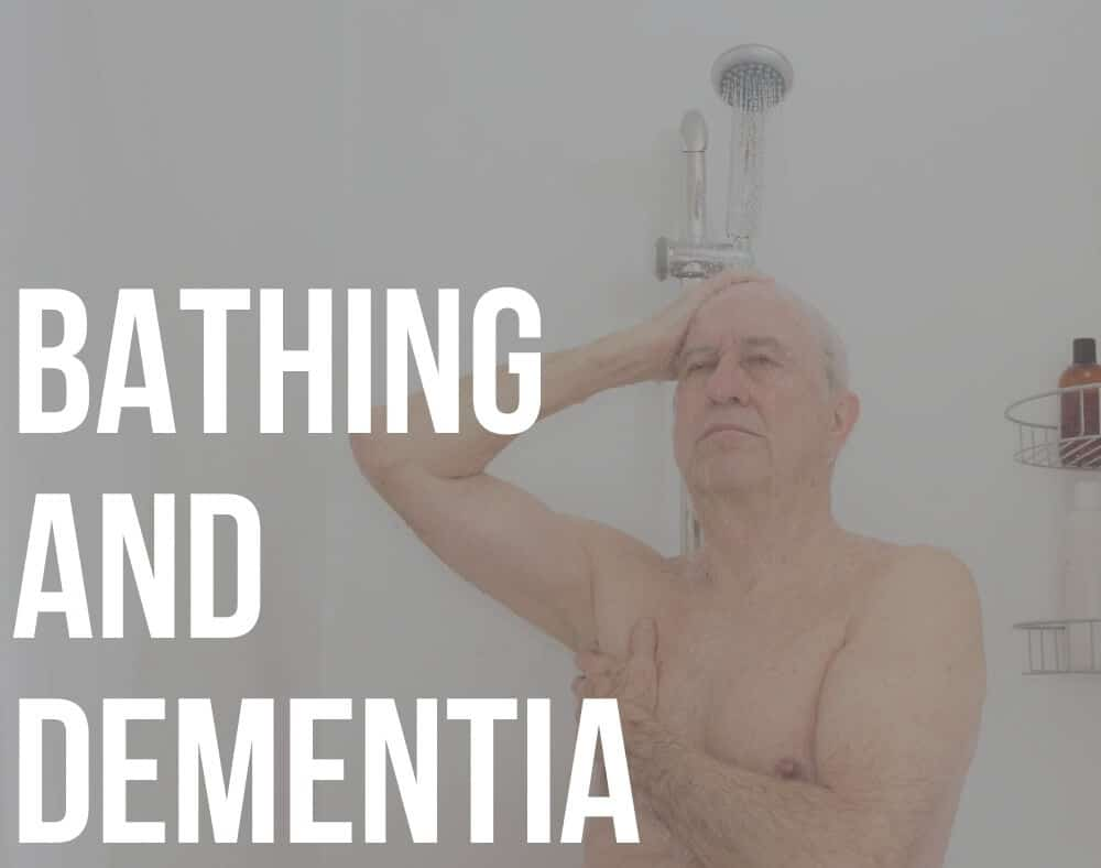 bathing and dementia