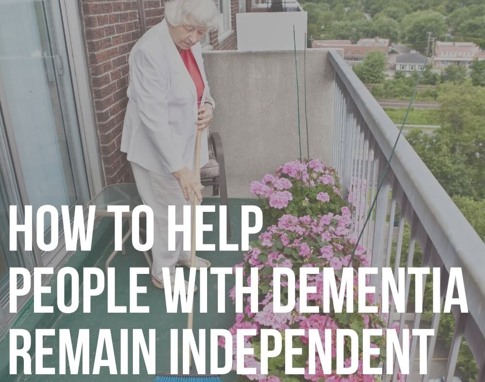 how to help people with dementia remain independent