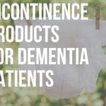 incontinence products for dementia patients