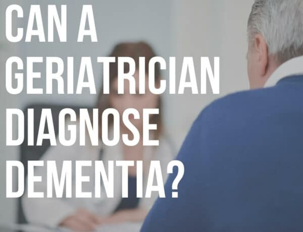 can a geriatrician diagnose dementia