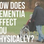 how does dementia affect you physically