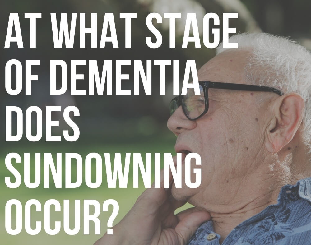 at what stage of dementia does sundowning occur