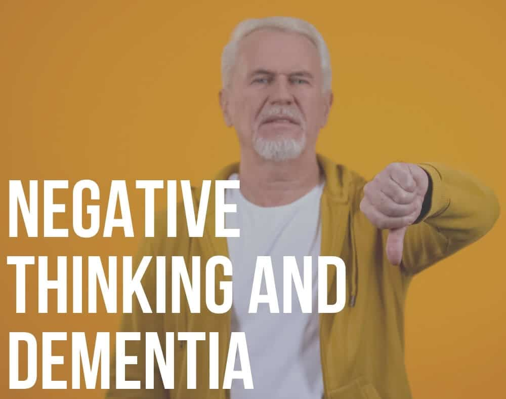 negative thinking and dementia