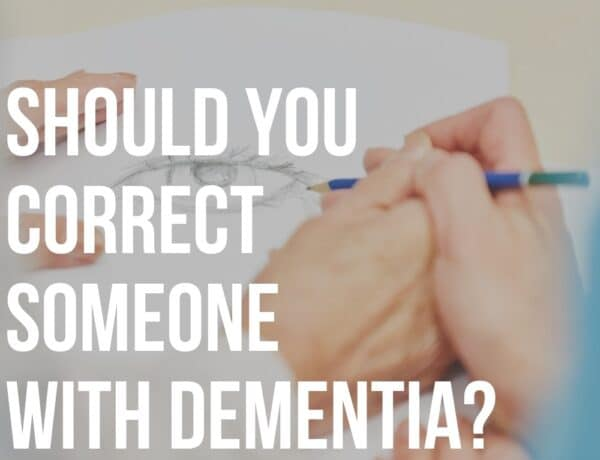 should you correct someone with dementia
