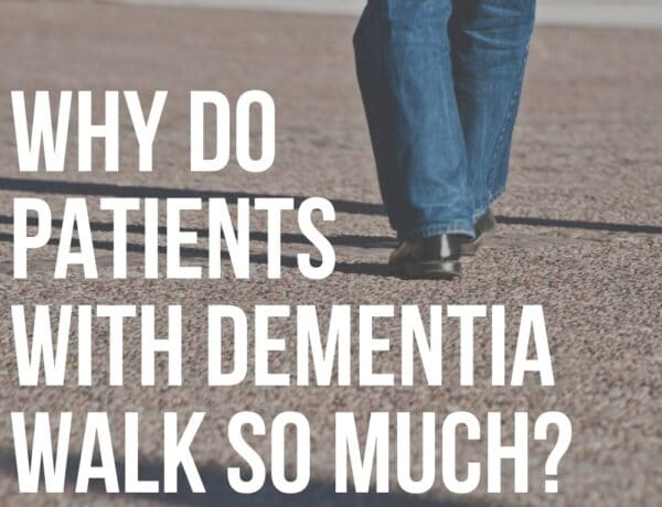 why do patients with dementia walk so much