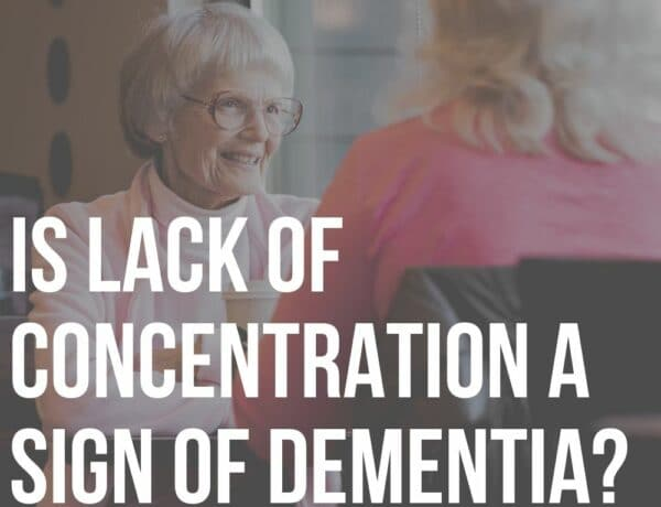 is lack of concentration a sign of dementia