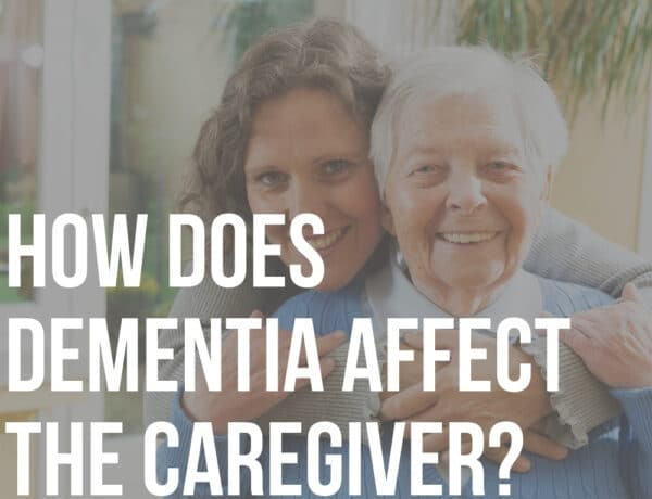 how does dementia affect the caregiver