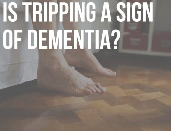 is tripping a sign of dementia