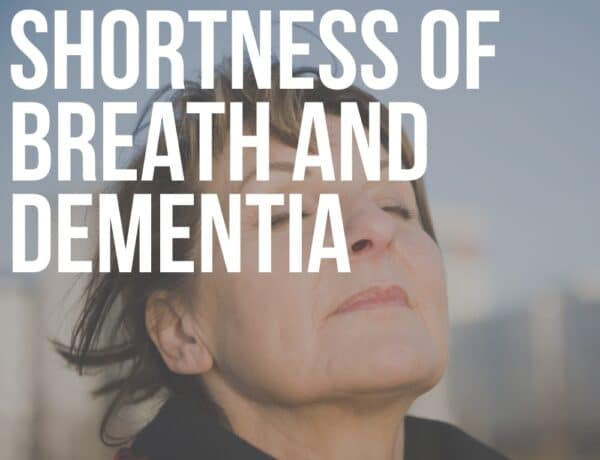 shortness of breath and dementia