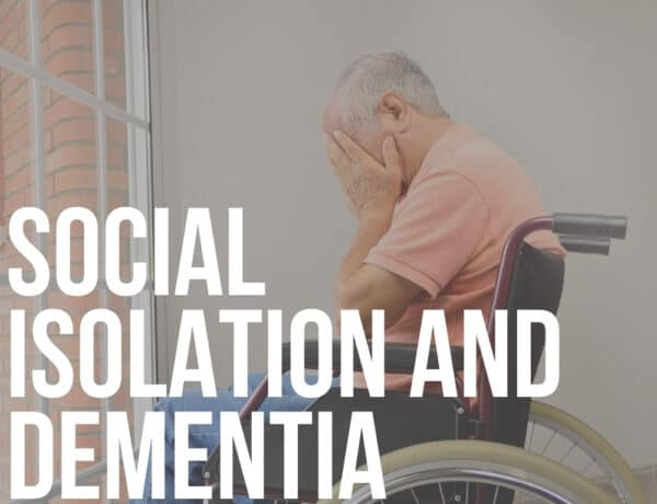 social isolation and dementia