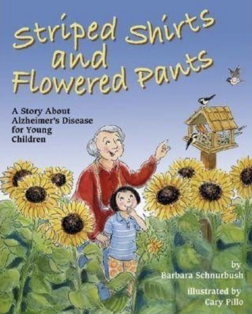 striped shirts and flowered pants a story about alzheimer's disease for young children