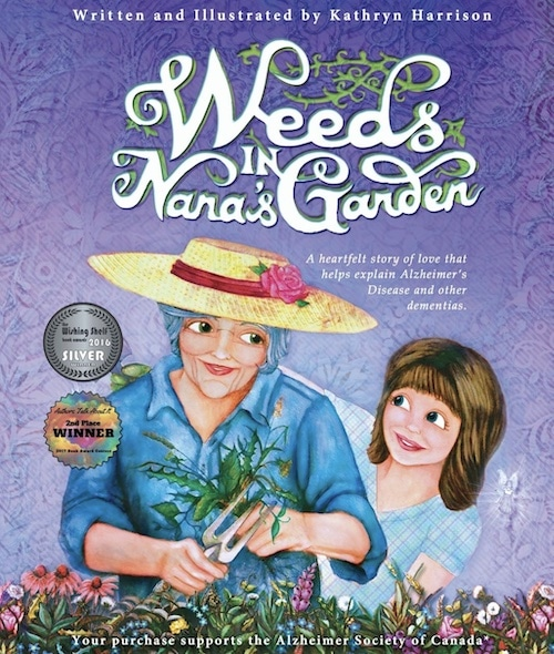 weeds in nanas garden a heartfelt story of love that explain alzheimer's disease and other dementias